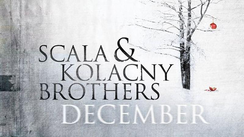 "Scala & Kolacny Brothers: ""December"""